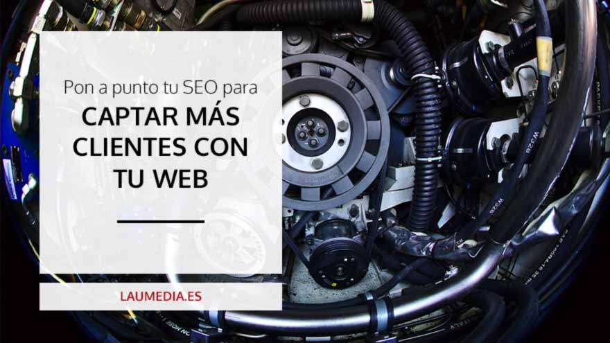 Consigue más clientes gracias a optimizar SEO web
