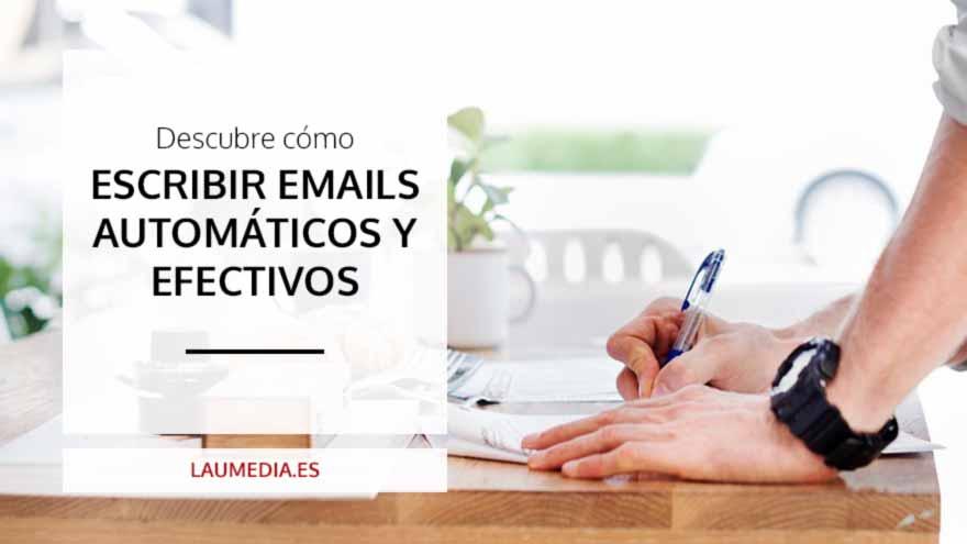 Escribe correos automáticos que impresionen a tu cliente