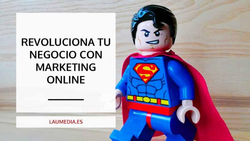 Revoluciona tu negocio con nuevas estrategias de Marketing Online