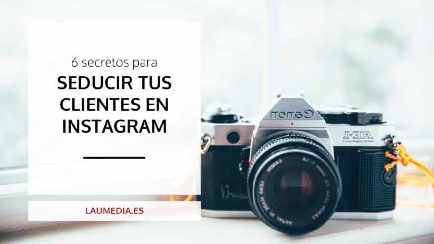 Guía completa y práctica para captar clientes en Instagram para tu negocio